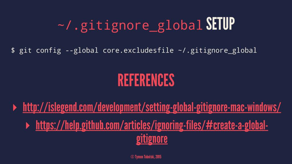 ~/.gitignore_global SETUP $ git config --global...