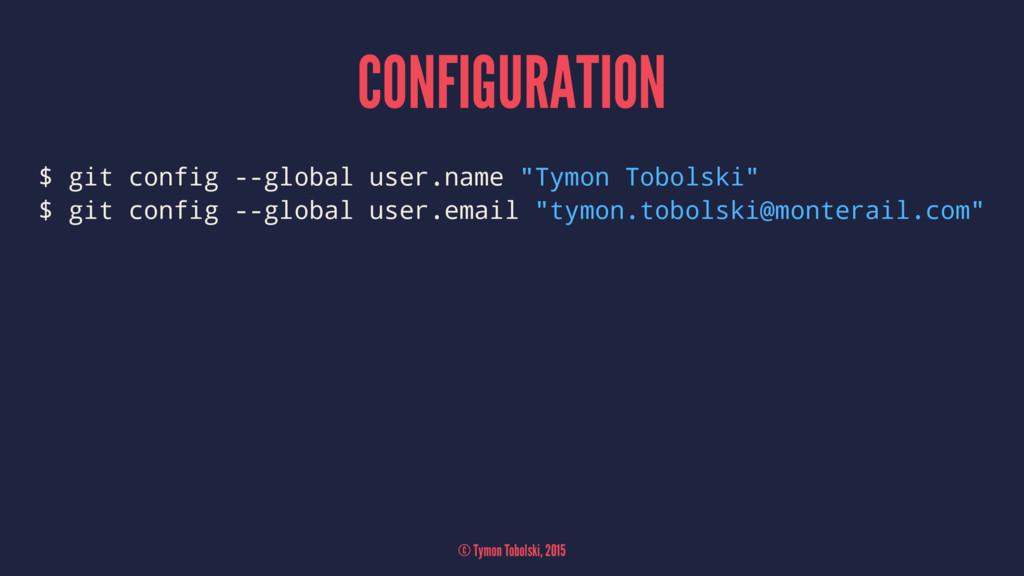 "CONFIGURATION $ git config --global user.name ""..."