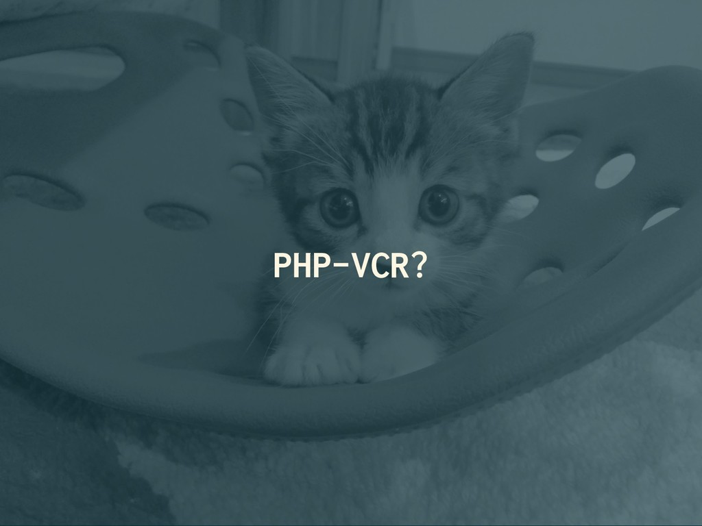 PHP-VCR?