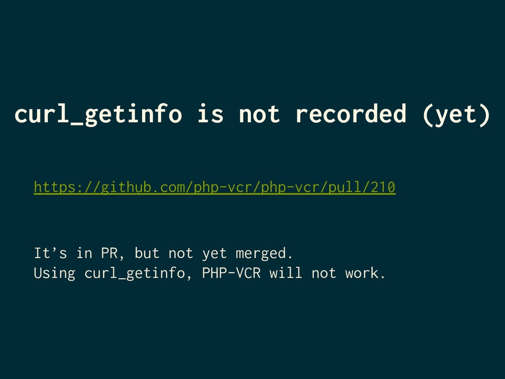 curl_getinfo is not recorded (yet) https://gith...