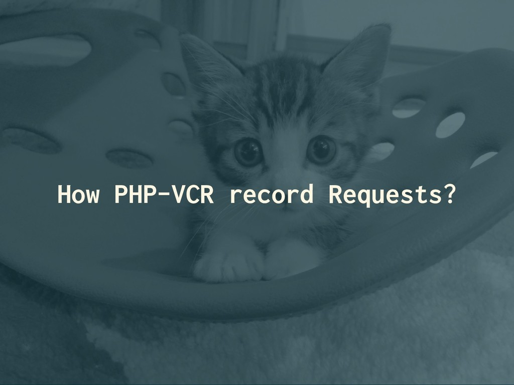How PHP-VCR record Requests?