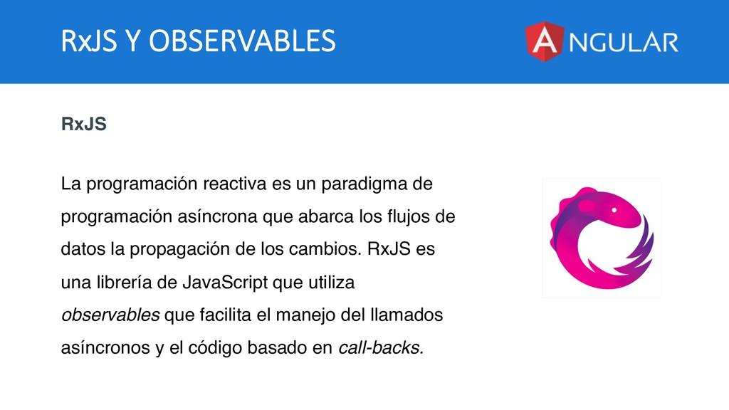 RxJS Y OBSERVABLES RxJS La programación reactiv...