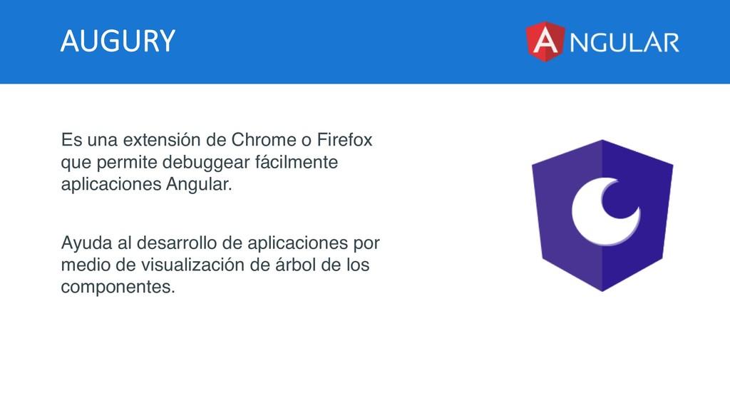 AUGURY Es una extensión de Chrome o Firefox que...