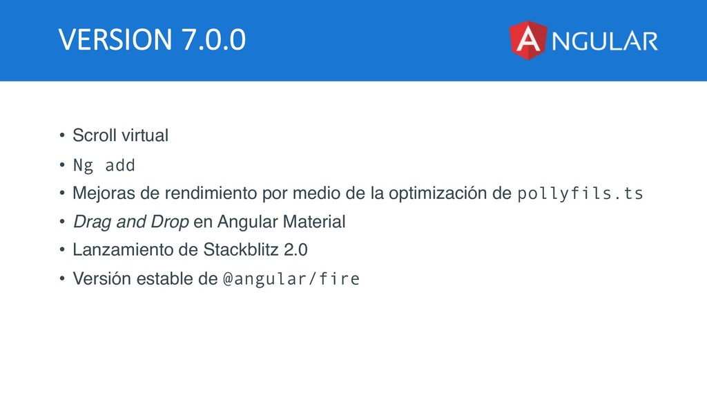 VERSION 7.0.0 • Scroll virtual • Ng add • Mejor...