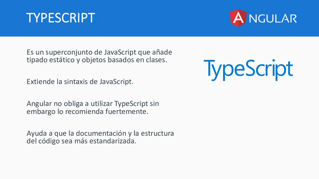 TYPESCRIPT Es un superconjunto de JavaScript qu...