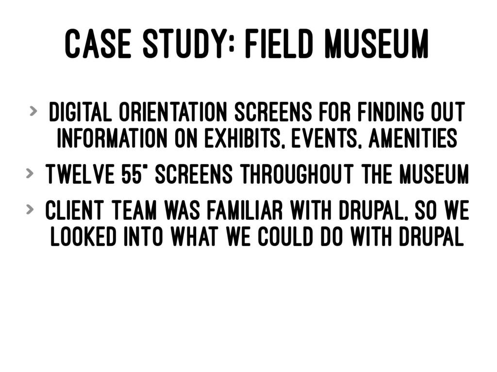 CASE STUDY: FIELD MUSEUM > Digital Orientation ...