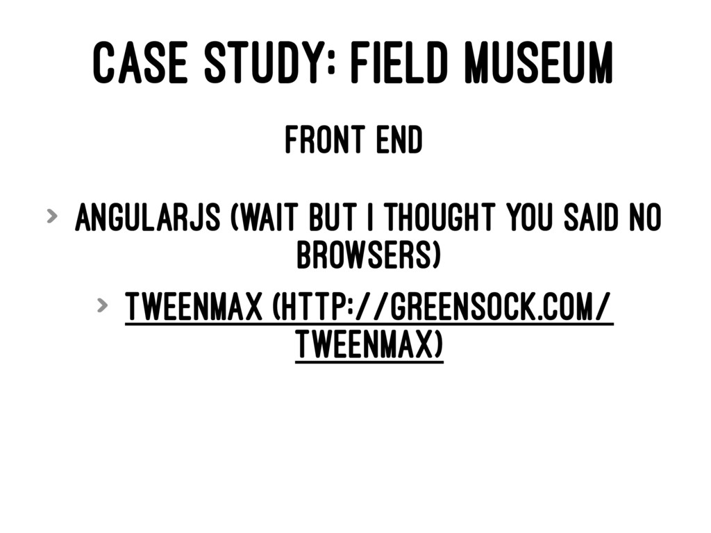 CASE STUDY: FIELD MUSEUM FRONT END > AngularJS ...