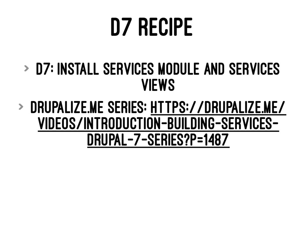 D7 RECIPE > D7: Install Services module and Ser...