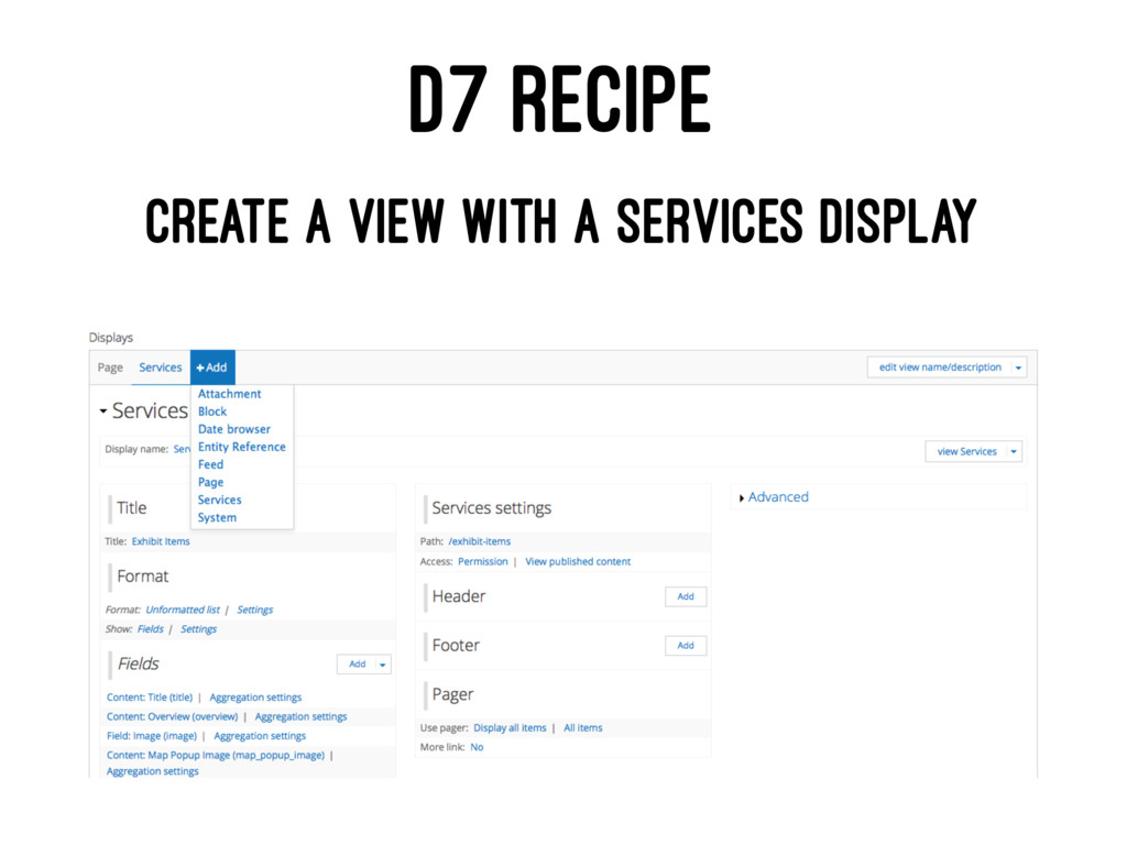 D7 RECIPE CREATE A VIEW WITH A SERVICES DISPLAY