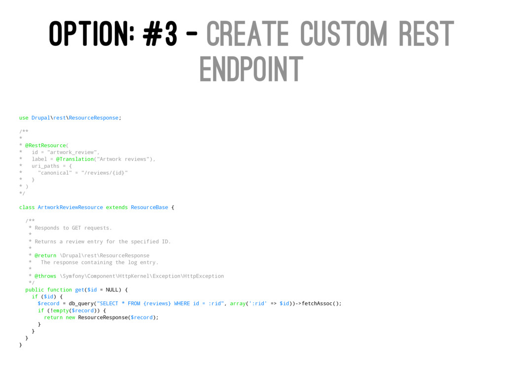 OPTION: #3 - CREATE CUSTOM REST ENDPOINT use Dr...