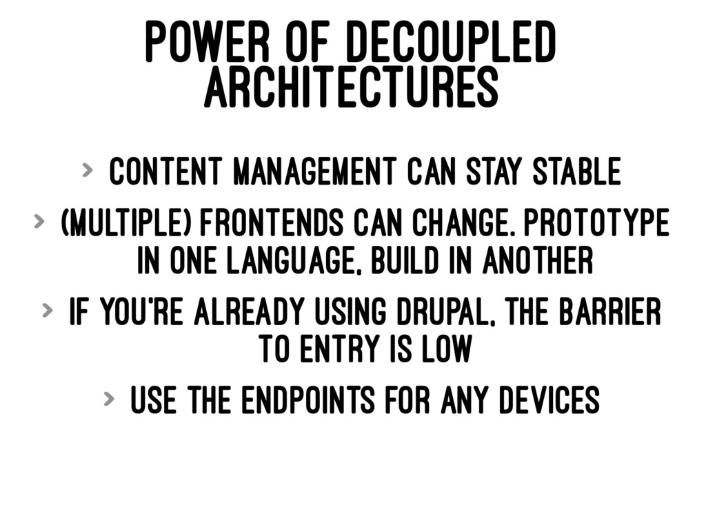 POWER OF DECOUPLED ARCHITECTURES > Content mana...