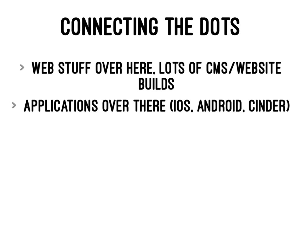 CONNECTING THE DOTS > Web stuff over here, lots...
