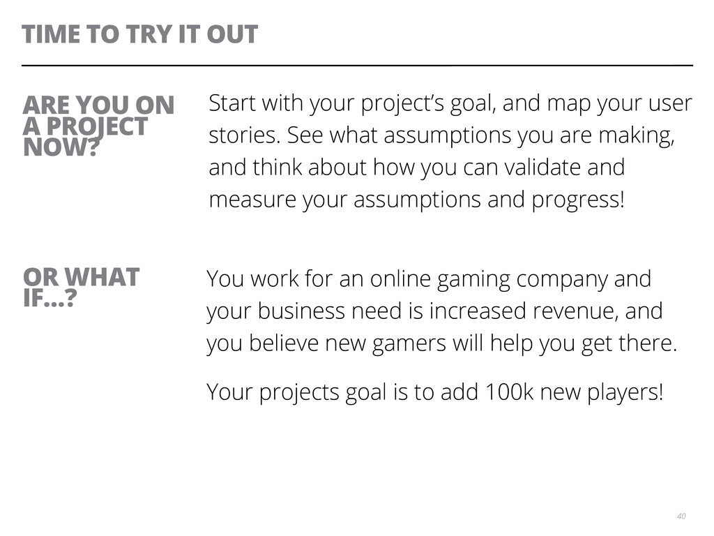 TIME TO TRY IT OUT 40 ARE YOU ON A PROJECT NOW?...