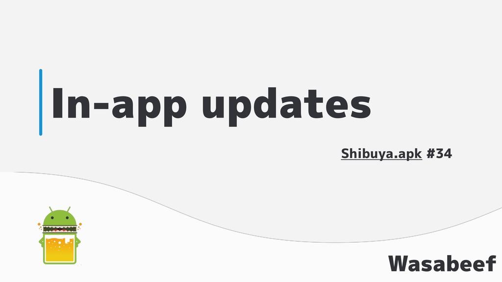 In-app updates Wasabeef Shibuya.apk #34