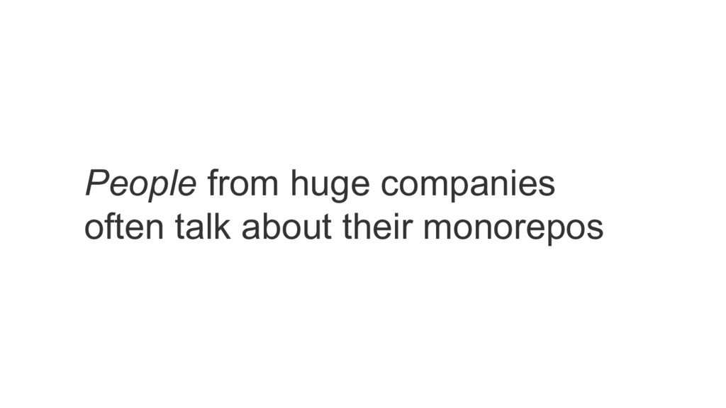 People from huge companies often talk about the...