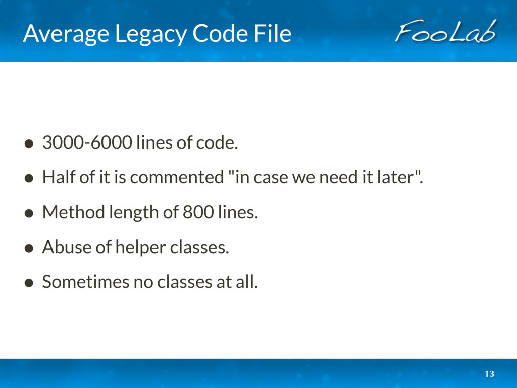 Average Legacy Code File • 3000-6000 lines of c...