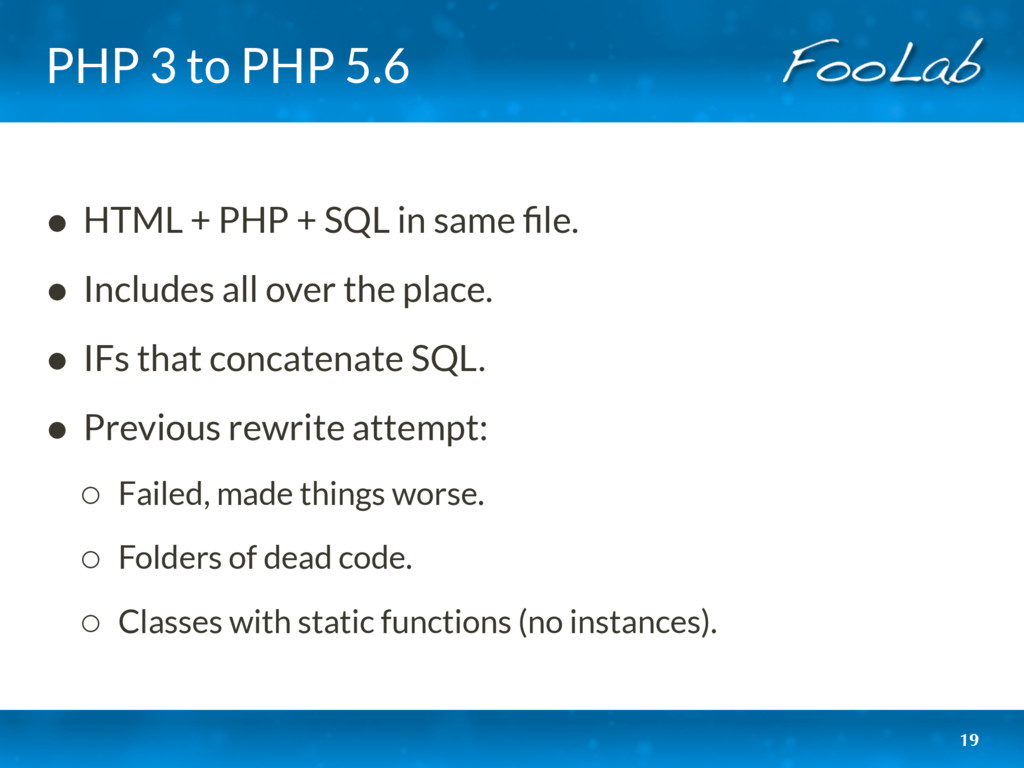 PHP 3 to PHP 5.6 • HTML + PHP + SQL in same file...