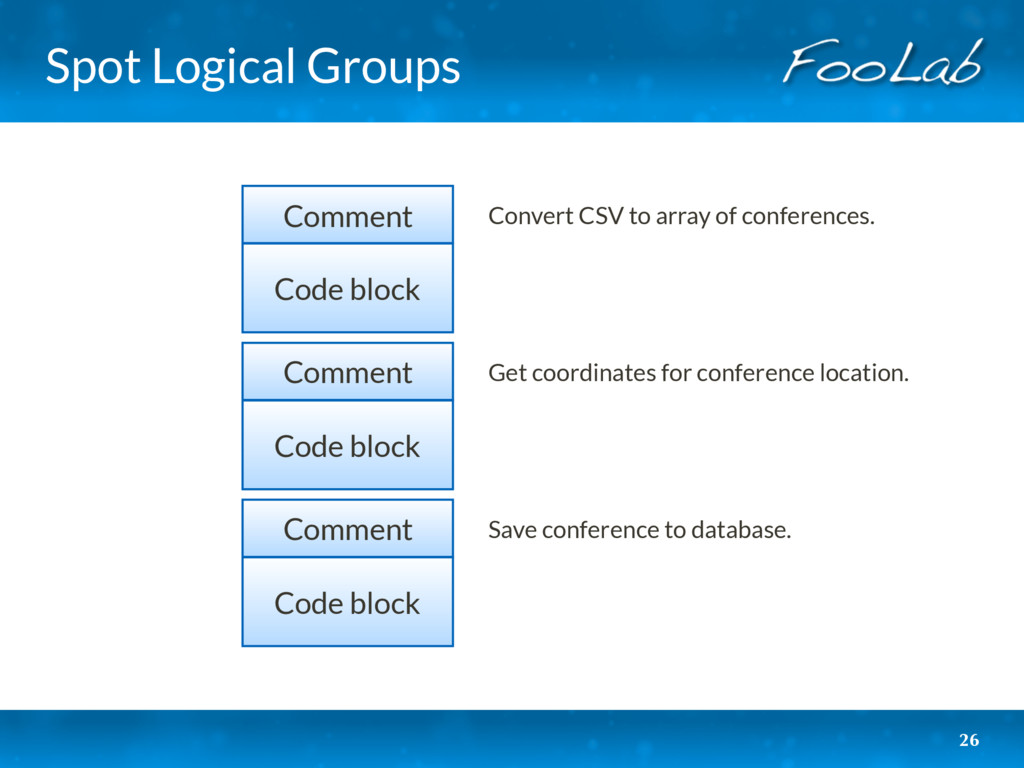 Spot Logical Groups 26 Code block Comment Code ...