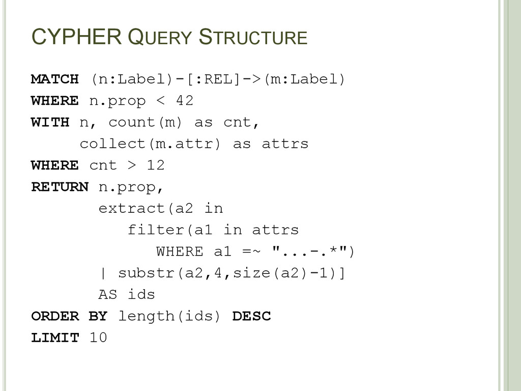 CYPHER QUERY STRUCTURE MATCH (n:Label)-[:REL]->...