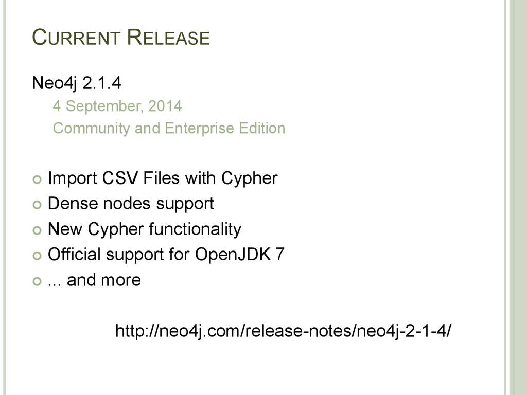 CURRENT RELEASE Neo4j 2.1.4 4 September, 2014 C...