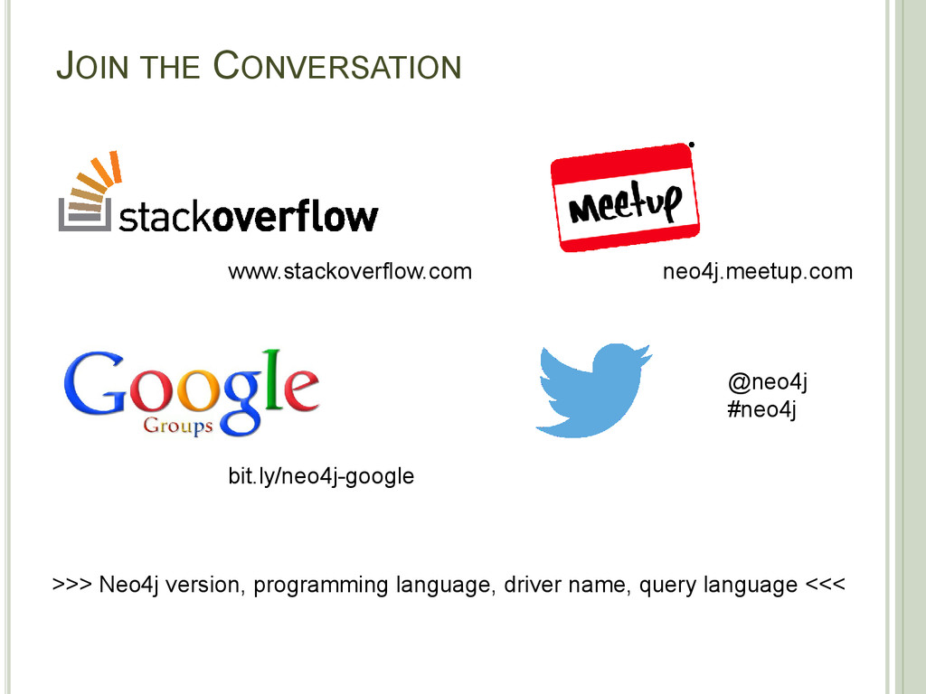 JOIN THE CONVERSATION bit.ly/neo4j-google @neo4...