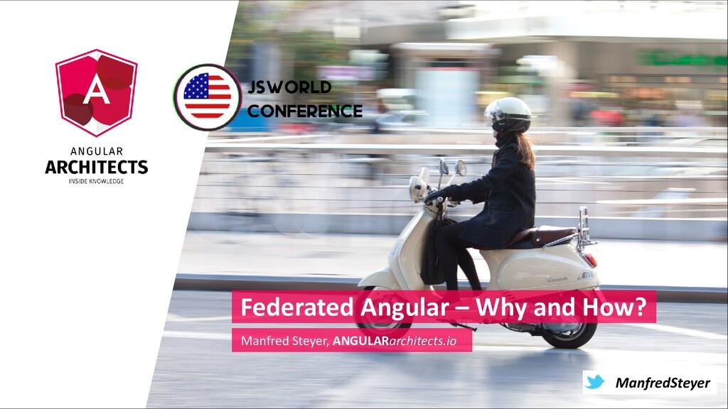 @ManfredSteyer ManfredSteyer Federated Angular ...
