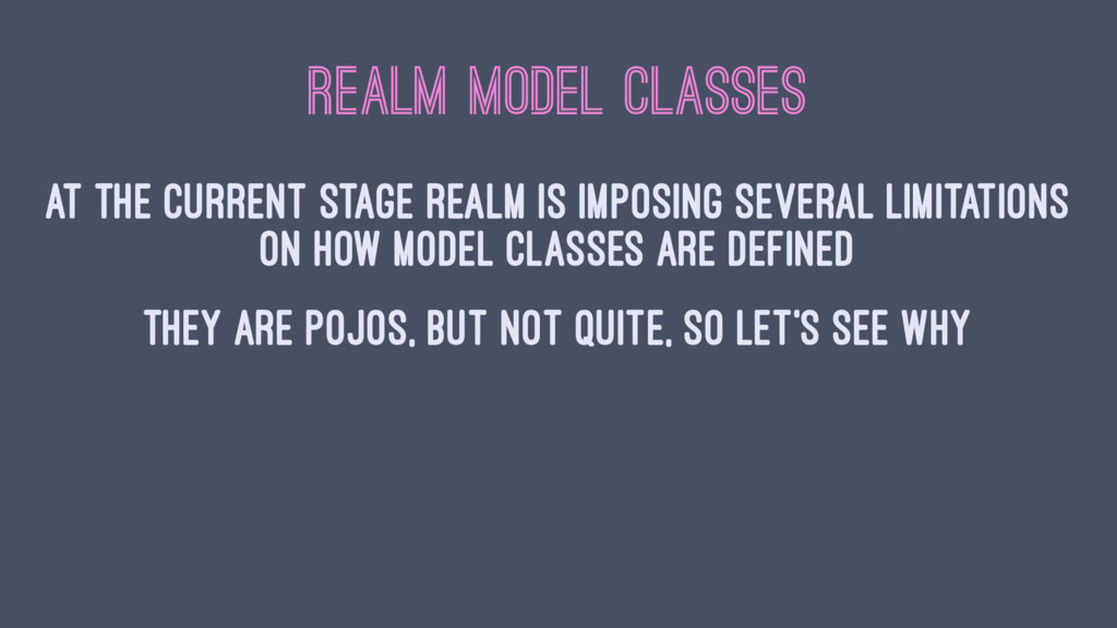 REALM MODEL CLASSES At the current stage Realm ...