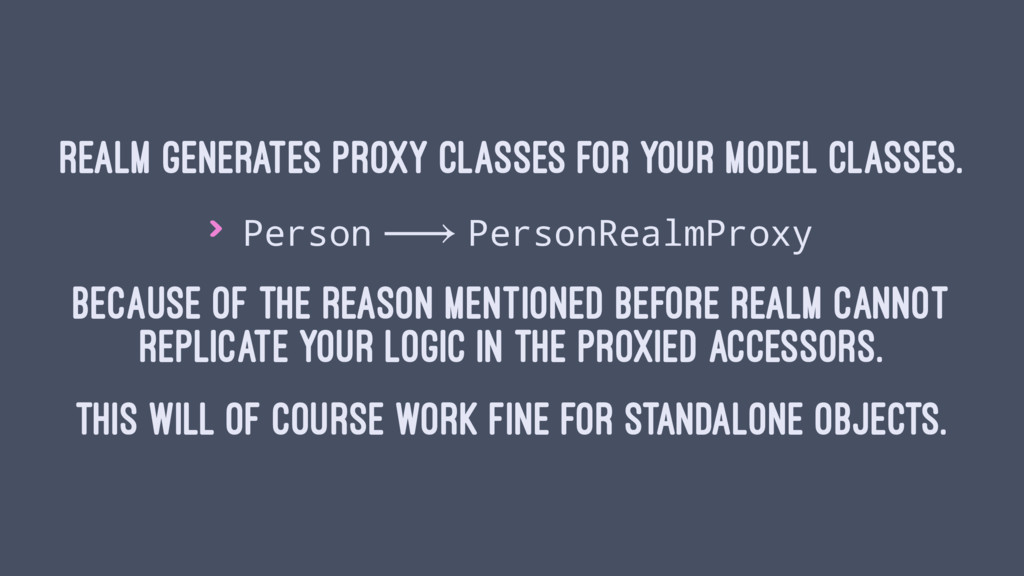 Realm generates proxy classes for your model cl...