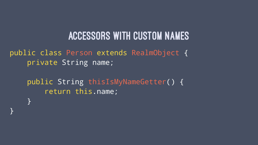 Accessors with custom names public class Person...