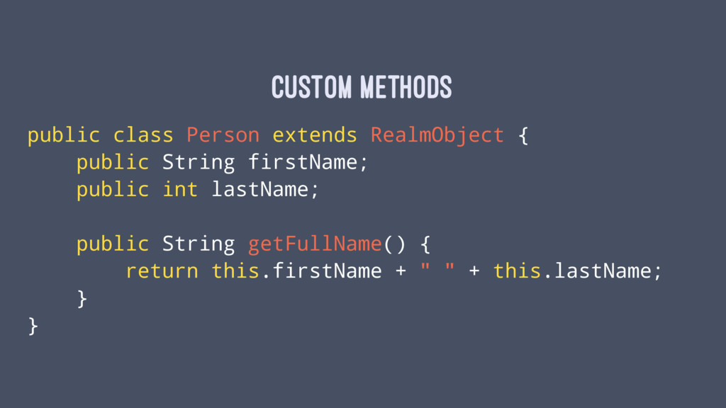Custom methods public class Person extends Real...