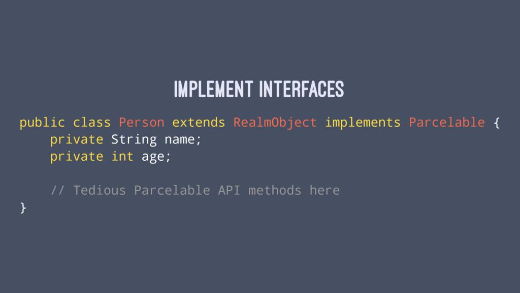 Implement interfaces public class Person extend...