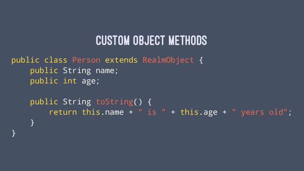 Custom Object methods public class Person exten...