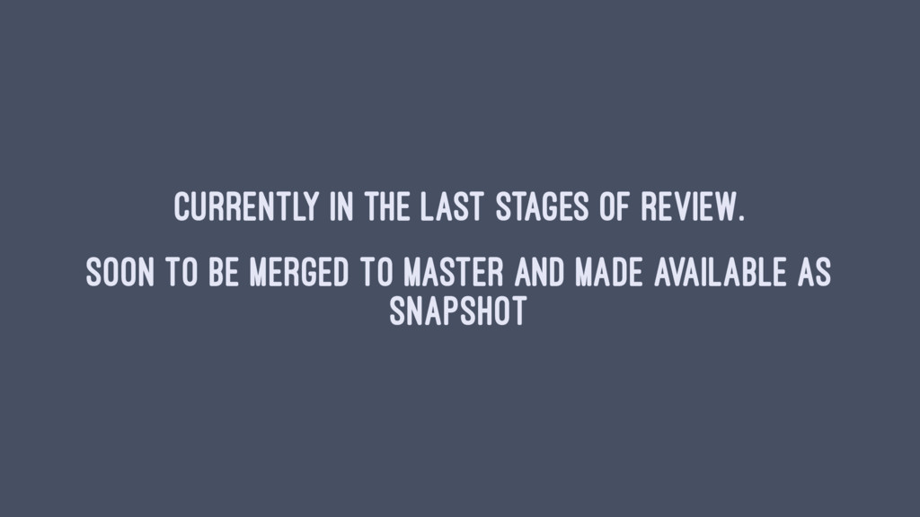Currently in the last stages of review. Soon to...