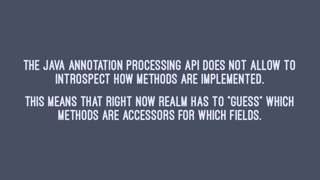 The Java Annotation Processing API does not all...