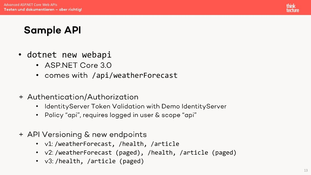 13 • dotnet new webapi • • /api/weatherForecast...