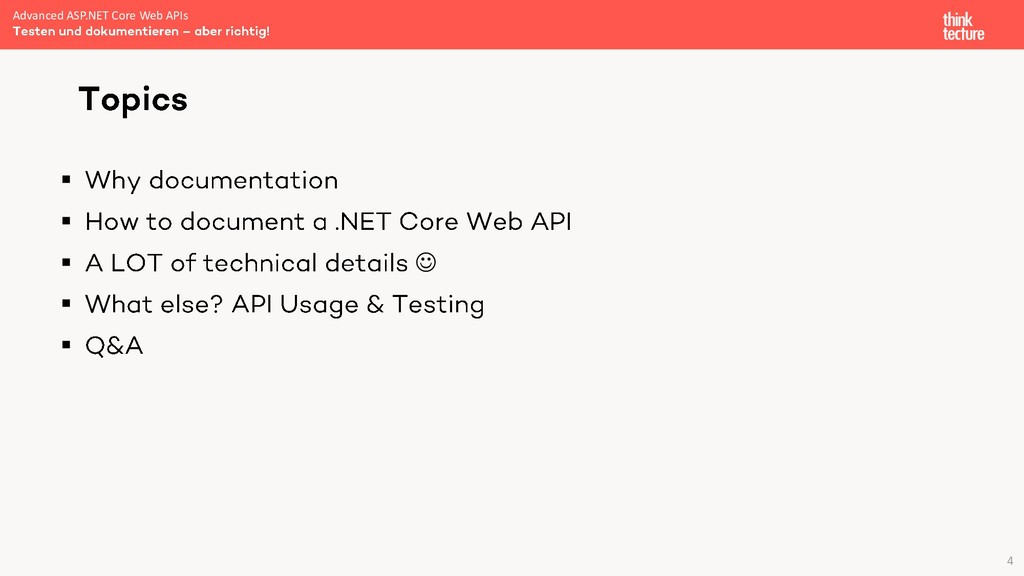4 ▪ ▪ ▪ ☺ ▪ ▪ Advanced ASP.NET Core Web APIs