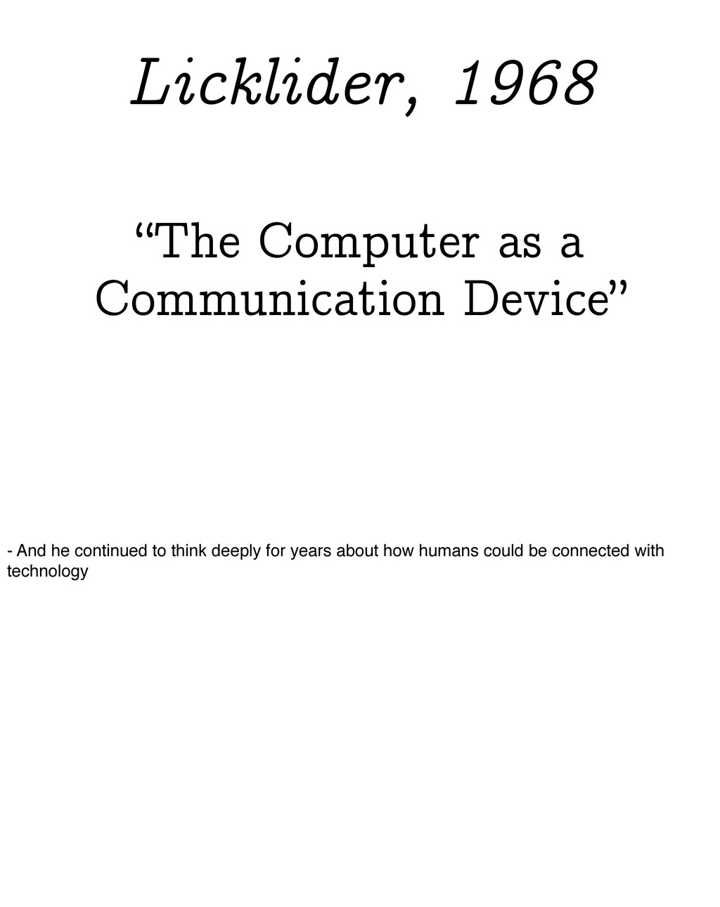 """""""The Computer as a Communication Device"""" Lickli..."""