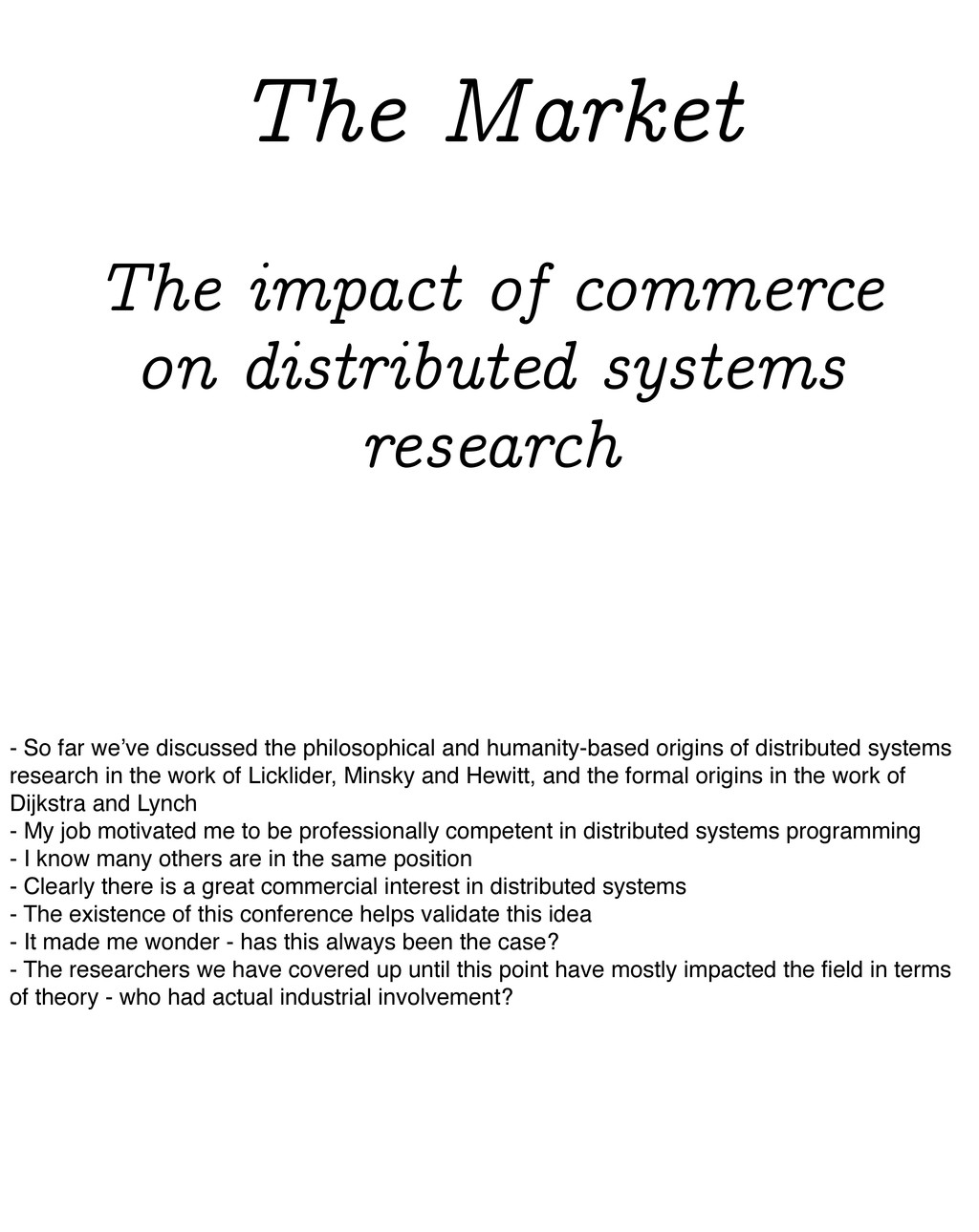 The Market The impact of commerce on distribute...