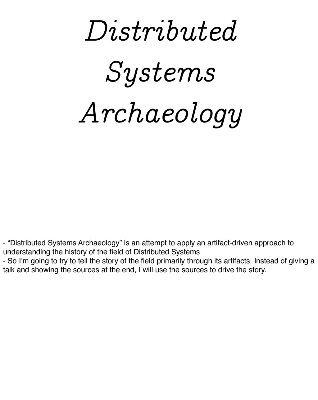 """Distributed Systems Archaeology - """"Distributed ..."""