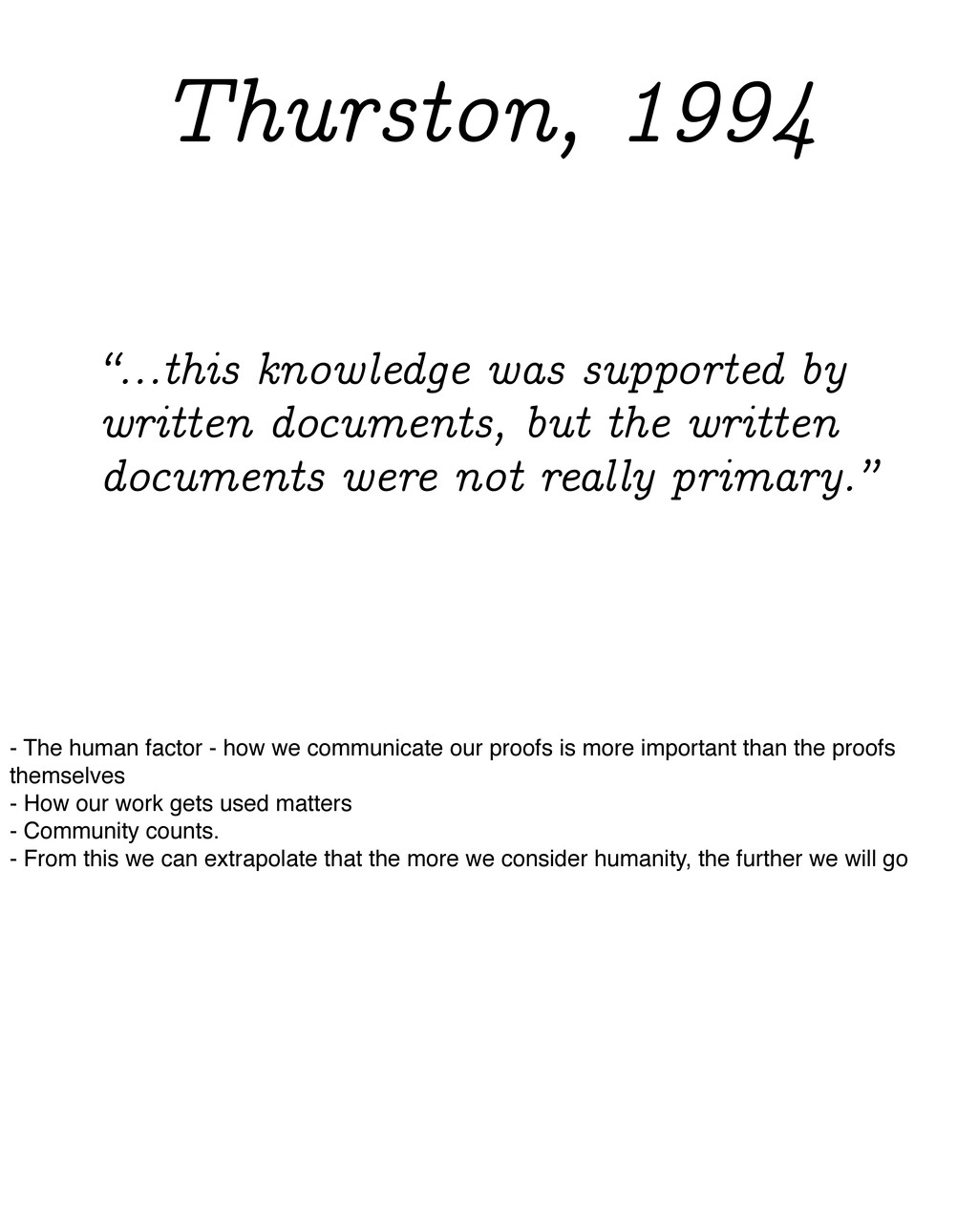 """""""...this knowledge was supported by written doc..."""