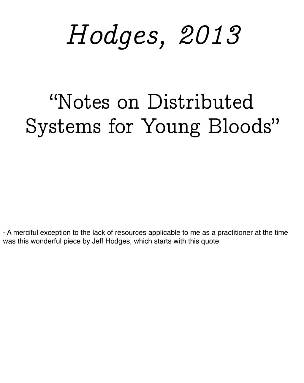 """""""Notes on Distributed Systems for Young Bloods""""..."""
