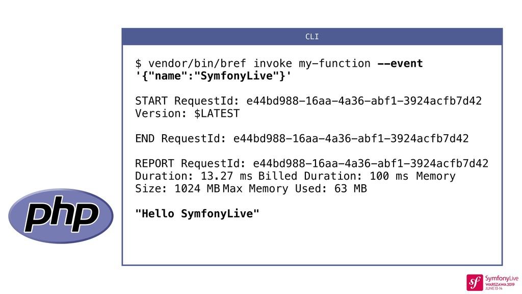 $ vendor/bin/bref invoke my-function --event '{...