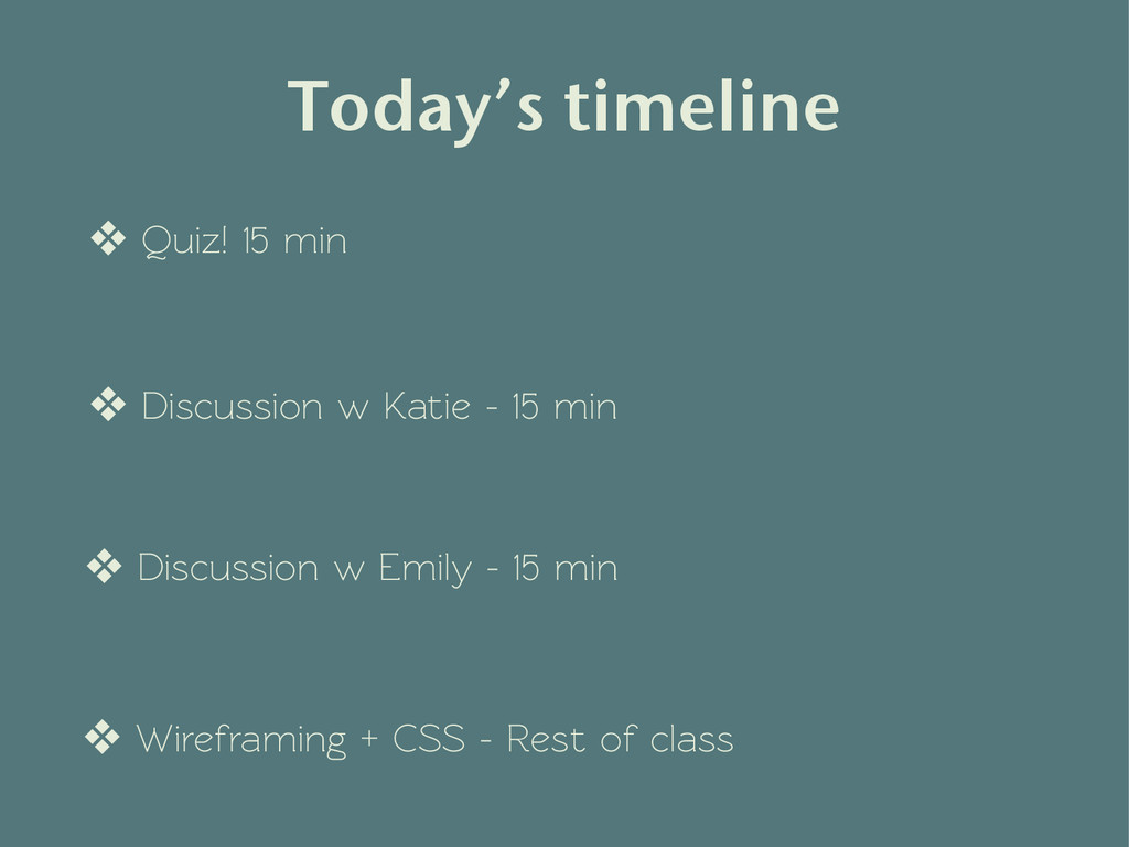 Today's timeline ❖ Quiz! 15 min ❖ Discussion w ...
