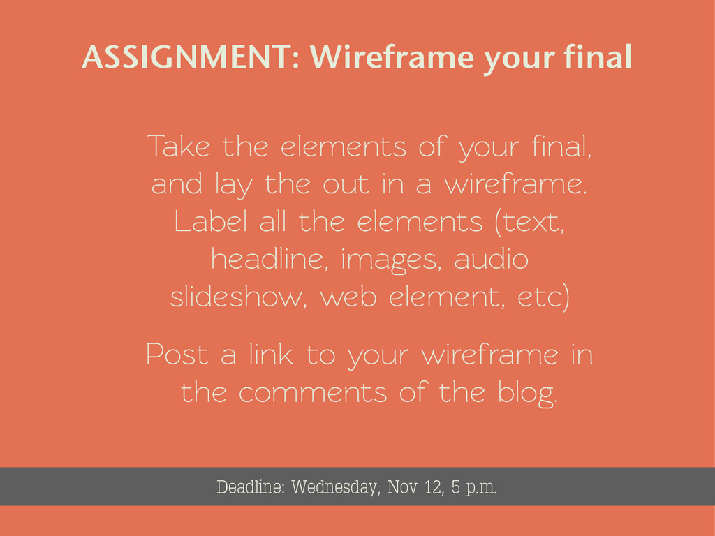 Take the elements of your final, and lay the out...