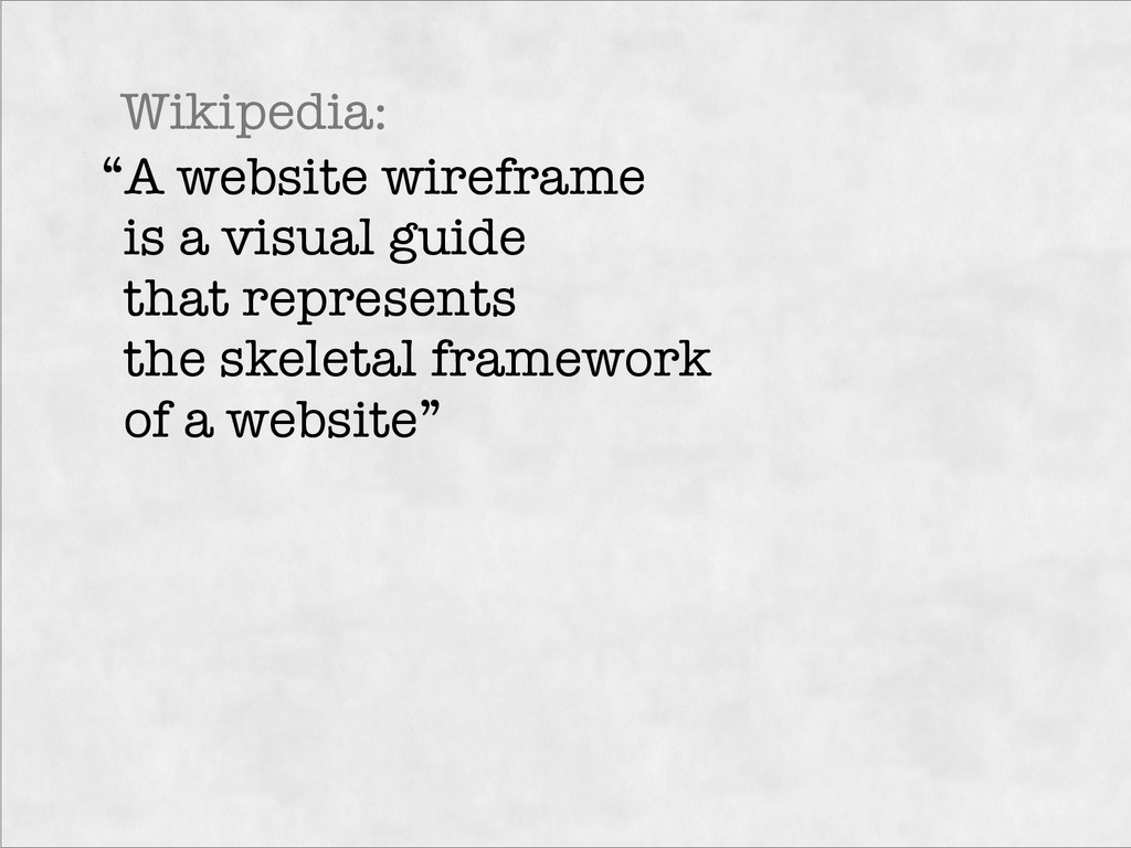 """""""A website wireframe  is a visual guide  that..."""