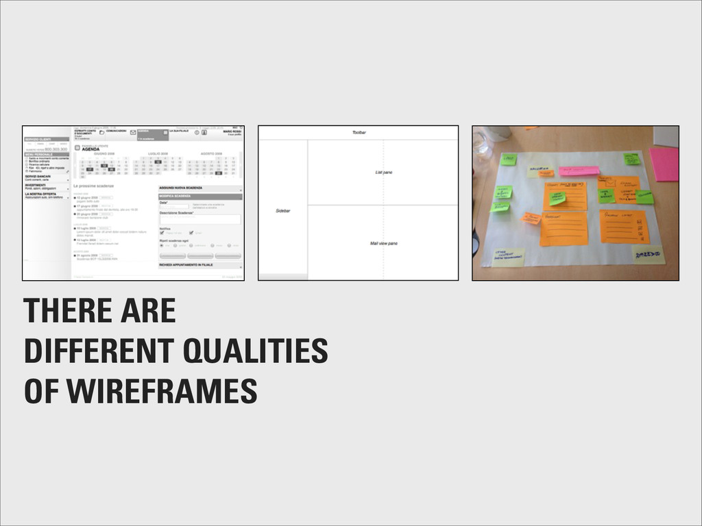 THERE ARE DIFFERENT QUALITIES OF WIREFRAMES