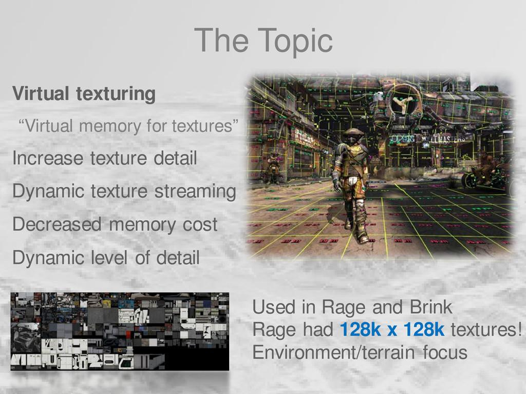 "The Topic Virtual texturing ""Virtual memory for..."