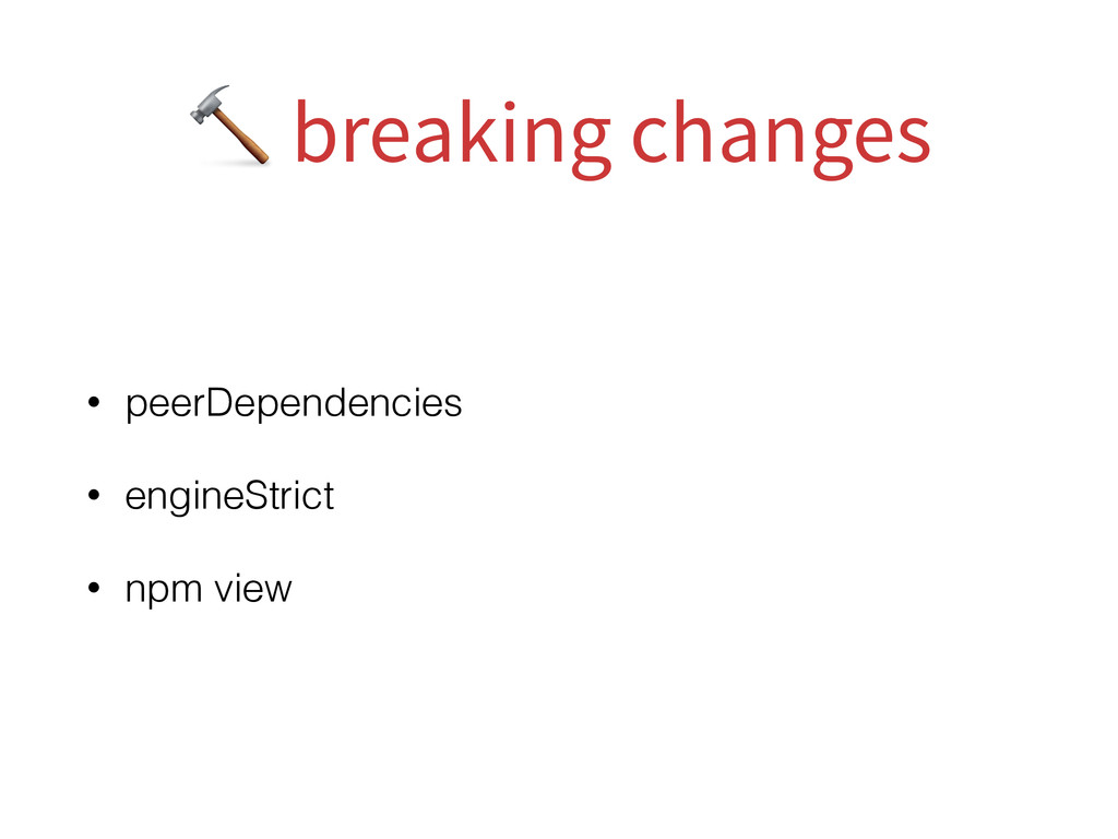 • peerDependencies • engineStrict • npm view  b...