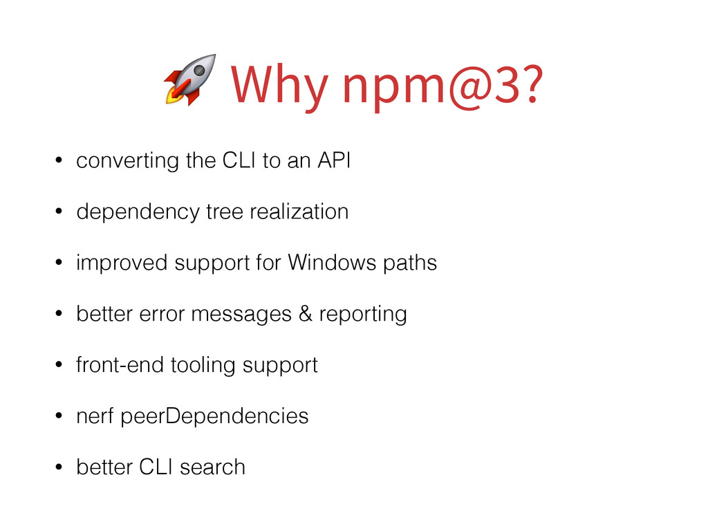 Why npm@3? • converting the CLI to an API • de...
