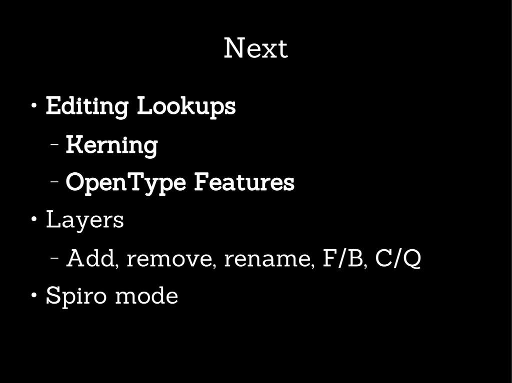 Next ● Editing Lookups – Kerning – OpenType Fea...